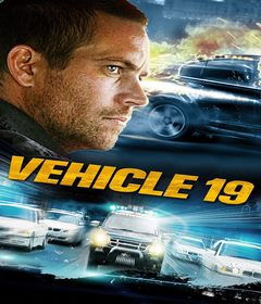 فيلم Vehicle 19 2013 مترجم