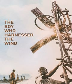 فيلم The Boy Who Harnessed the Wind 2019 مترجم