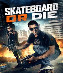 فيلم Skateboard or Die 2018 مترجم