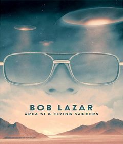 فيلم Bob Lazar: Area 51 and Flying Saucers 2018 مترجم