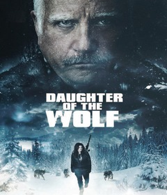 فيلم Daughter of the Wolf 2019 مترجم