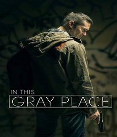 فيلم In This Gray Place 2018 مترجم
