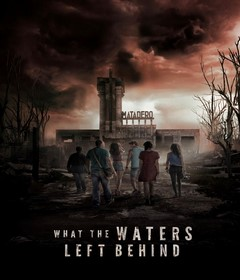 فيلم What the Waters Left Behind 2017 مترجم