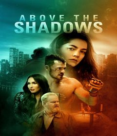 فيلم Above the Shadows 2019 مترجم