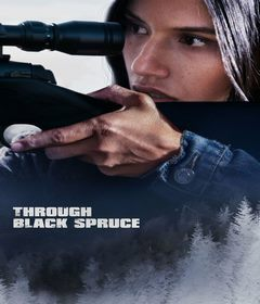 فيلم Through Black Spruce 2018 مترجم