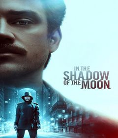 فيلم In the Shadow of the Moon 2019 مترجم