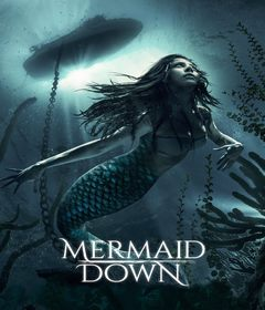 فيلم Mermaid Down 2019 مترجم
