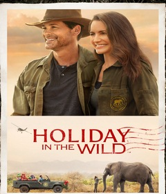 فيلم Holiday In The Wild 2019 مدبلج