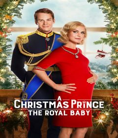 فيلم A Christmas Prince: The Royal Baby 2019 مدبلج
