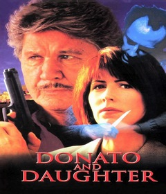 فيلم Donato and Daughter 1993 مترجم