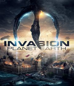 فيلم Invasion Planet Earth 2019 مترجم