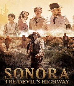فيلم Sonora, the Devil's Highway 2018 مترجم