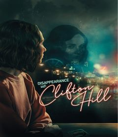 فيلم Disappearance at Clifton Hill 2019 مترجم