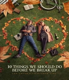 فيلم 10 Things We Should Do Before We Break Up 2020 مترجم