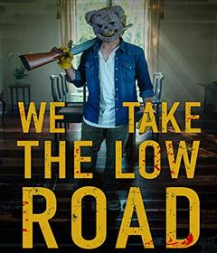 فيلم We Take the Low Road 2019 مترجم