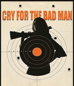 فيلم Cry for the Bad Man 2019 مترجم