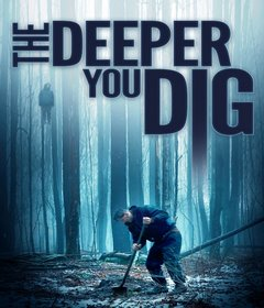 فيلم The Deeper You Dig 2019 مترجم