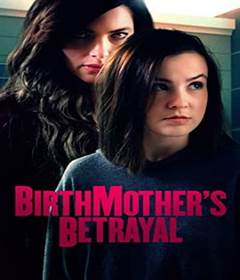 فيلم Birthmother's Betrayal 2020 مترجم