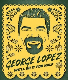عرض George Lopez: We'll Do It for Half 2020 مترجم