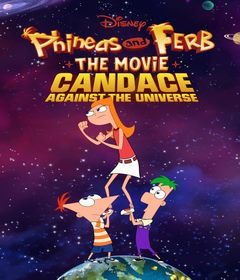 فيلم Phineas and Ferb the Movie: Candace Against the Universe 2020 مدبلج