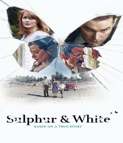 فيلم Sulphur and White 2020 مترجم