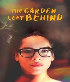 فيلم The Garden Left Behind 2019 مترجم