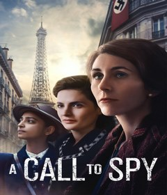 فيلم A Call to Spy 2019 مترجم
