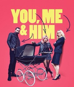 فيلم You, Me and Him 2017 مترجم