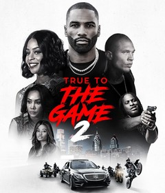 فيلم True to the Game 2 2020 مترجم
