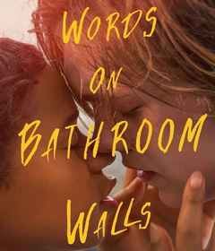 فيلم Words on Bathroom Walls 2020 مترجم