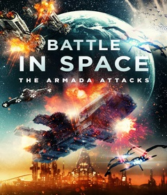 فيلم Battle in Space: The Armada Attacks 2021 مترجم