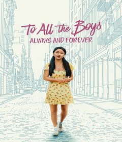 فيلم To All the Boys: Always and Forever 2021 مترجم