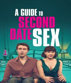فيلم A Guide to Second Date Sex 2019 مترجم