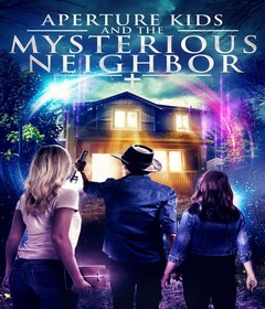 فيلم Aperture Kids and the Mysterious Neighbor 2021 مترجم