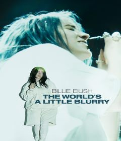 فيلم Billie Eilish: The World's a Little Blurry 2021 مترجم