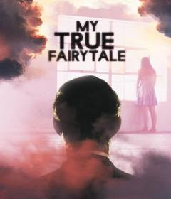 فيلم My True Fairytale 2021 مترجم
