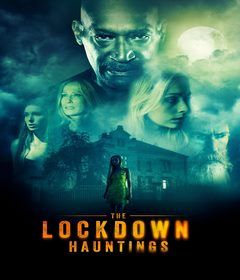 فيلم The Lockdown Hauntings 2021 مترجم